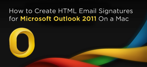 How to Create HTML Email Signatures for Microsoft Outlook 2011 On a Mac